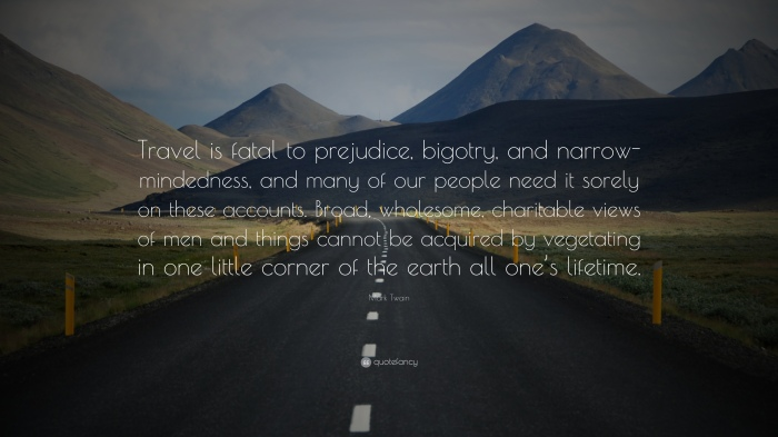 4251-Mark-Twain-Quote-Travel-is-fatal-to-prejudice-bigotry-and-narrow
